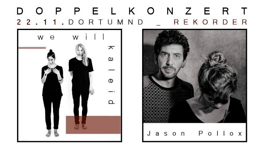 Konzert: We will kaleid & Jason Pollux