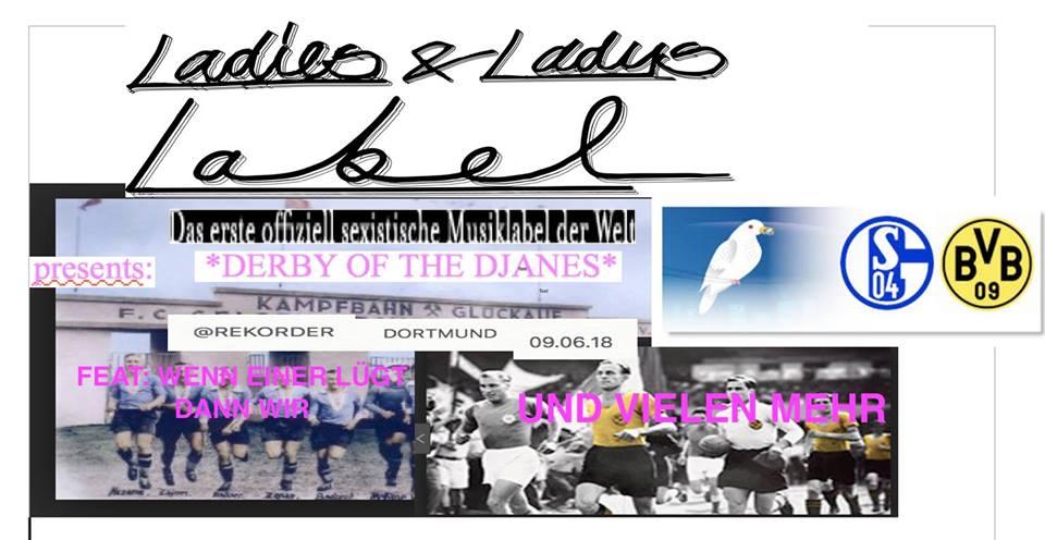 Ladys&Ladys Label presents: Derby Of The Djanes // Konzert: Wenn einer lügt dann wir