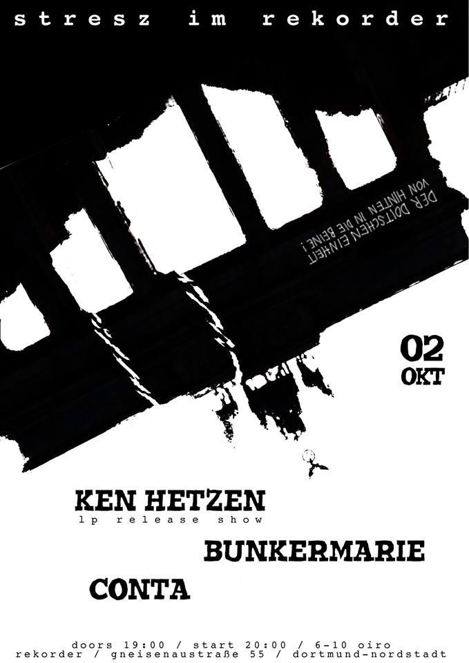 Stresz im Rekorder: Ken Hetzen // Bunkermarie // Conta