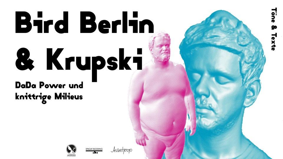 Literaturshow & Konzert: Bird Berlin & Krupski