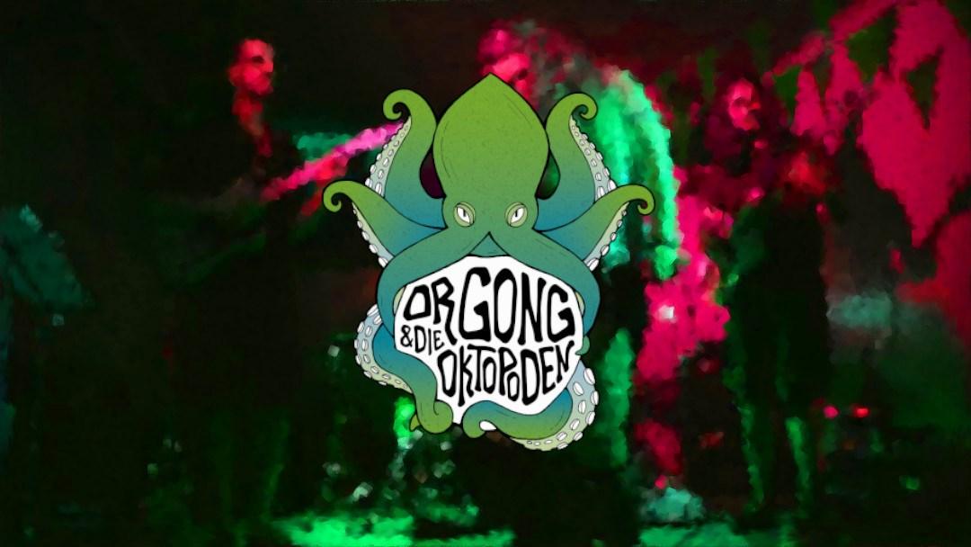 Streamingkonzert: Dr. Gong & die Oktopoden