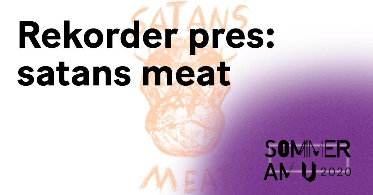 Sommer am U: satans meat (Berlin)